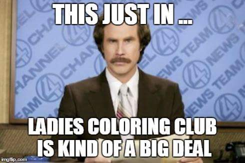 Ladies Coloring Club--a big deal